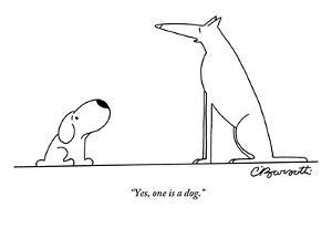 """""""Yes, one is a dog."""" - New Yorker Cartoon by Charles Barsotti"""