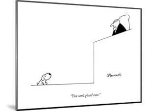 """""""You can't plead cute."""" - New Yorker Cartoon by Charles Barsotti"""