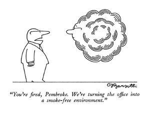 """You're fired, Pembroke.  We're turning the office into a smoke-free envir…"" - New Yorker Cartoon by Charles Barsotti"