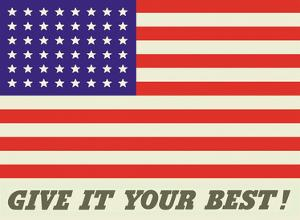 Give it your Best! - United States American Flag by Charles Coiner