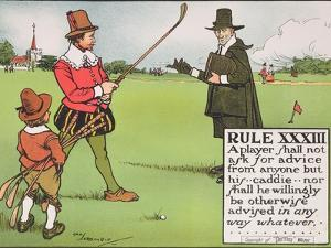 Rule XXXIII: A Player Shall Not Ask for Advice from Anyone But His...Caddie by Charles Crombie