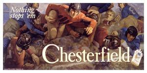 Chesterfield, Nothing Stops 'Em! by Charles E^ Chambers