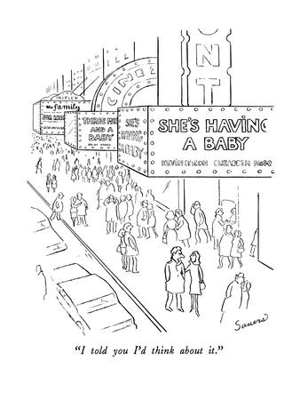 """""""I told you I'd think about it."""" - New Yorker Cartoon"""