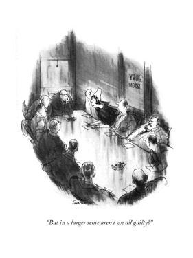 """But in a larger sense aren't we all guilty?"" - New Yorker Cartoon by Charles Saxon"
