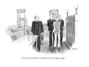"""""""Come now, Mr. Hillman?everybody can't have a happy ending."""" - New Yorker Cartoon by Charles Saxon"""