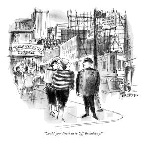 """""""Could you direct us to Off Broadway?"""" - New Yorker Cartoon by Charles Saxon"""