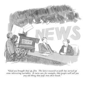 """""""Glad you brought that up, Jim.  The latest research on polls has turned u?"""" - New Yorker Cartoon by Charles Saxon"""