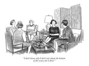 """""""I don't know why I don't care about the bottom of the ocean, but I don't."""" - New Yorker Cartoon by Charles Saxon"""