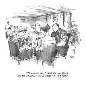 """""""If you ask me, I think the stabilizers are too efficient.  I like to know?"""" - New Yorker Cartoon by Charles Saxon"""