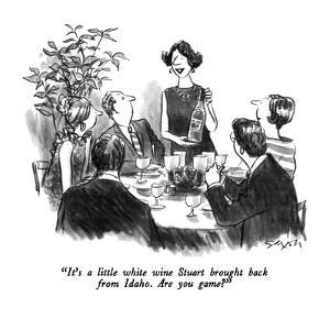 """""""It's a little white wine Stuart brought back from Idaho.  Are you game?"""" - New Yorker Cartoon by Charles Saxon"""