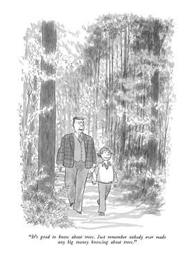"""It's good to know about trees.  Just remember nobody ever made any big mo…"" - New Yorker Cartoon by Charles Saxon"