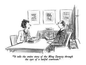 """""""It tells the entire story of the Ming Dynasty through the eyes of a lustf?"""" - New Yorker Cartoon by Charles Saxon"""
