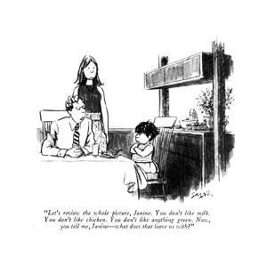 """""""Let's review the whole picture, Janine. You don't like milk. You don't li?"""" - New Yorker Cartoon by Charles Saxon"""