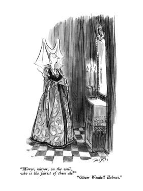 """""""Mirror, mirror, on the wall, who is the fairest of them all?""""-""""Oliver Wen?"""" - New Yorker Cartoon by Charles Saxon"""