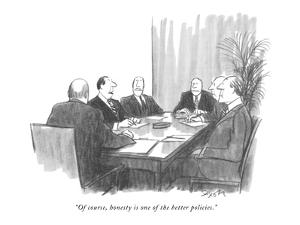 """""""Of course, honesty is one of the better policies."""" - New Yorker Cartoon by Charles Saxon"""