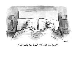"""""""Off with his head!  Off with his head!"""" - New Yorker Cartoon by Charles Saxon"""