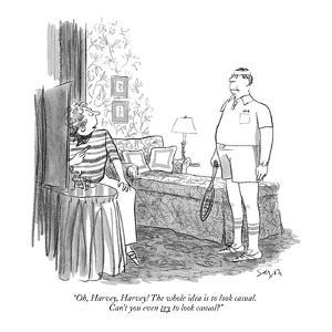 """""""Oh, Harvey, Harvey! The whole idea is to look casual. Can't you even try ?"""" - New Yorker Cartoon by Charles Saxon"""