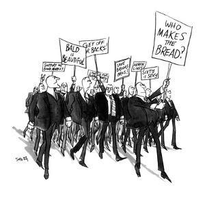 Protest parade of businessmen bearing such signs as: Who Makes the Bread?,? - New Yorker Cartoon by Charles Saxon