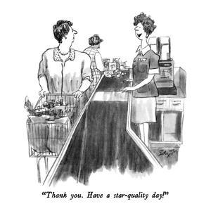 """""""Thank you.  Have a star-quality day!"""" - New Yorker Cartoon by Charles Saxon"""