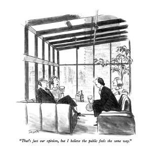 """""""That's just our opinion, but I believe the public feels the same way."""" - New Yorker Cartoon by Charles Saxon"""