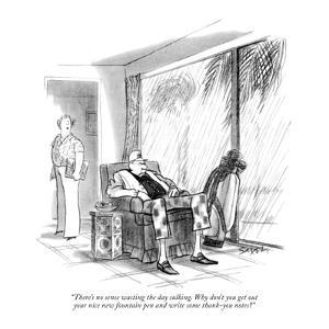 """""""There's no sense wasting the day sulking. Why don't you get out your nice?"""" - New Yorker Cartoon by Charles Saxon"""