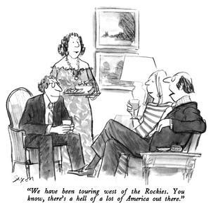 """""""We have been touring west of the Rockies.  You know, there's a hell of a …"""" - New Yorker Cartoon by Charles Saxon"""