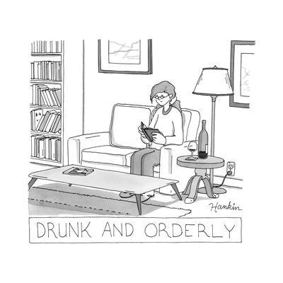 Drunk and Orderly -- A woman reads a book with a glass and bottle of wine ... - New Yorker Cartoon