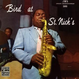 Charlie Parker, Bird at St. Nick's
