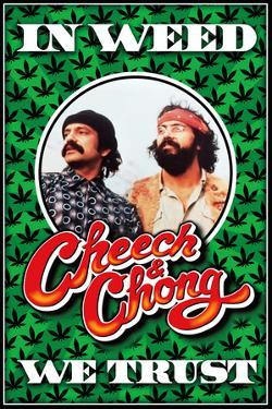 Cheech & Chong -  In Weed We Trust
