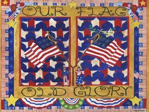 Our Flag Old Glory Cheryl Bartley by Cheryl Bartley