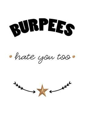 Burpees hate you too by Cheryl Overton