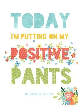 Positive Pants by Cheryl Overton