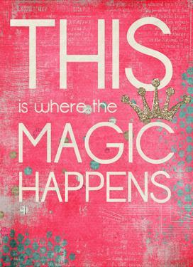 This is Where the Magic Happens by Cheryl Overton