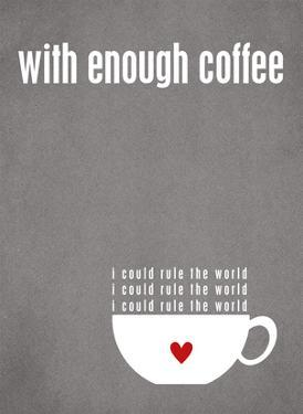With Enough Coffee - Grey by Cheryl Overton