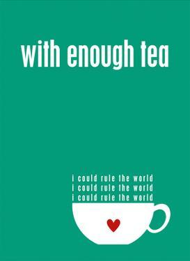 With Enough Tea - Green by Cheryl Overton