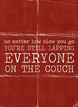Your Lapping Everyone on the Couch by Cheryl Overton