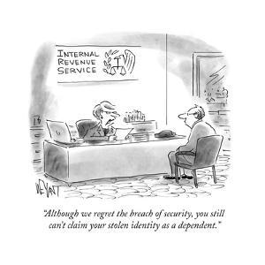 """Although we regret the breach of security, you still can't claim your sto…"" - Cartoon by Christopher Weyant"