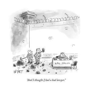 """""""And I thought I had a bad lawyer."""" - Cartoon by Christopher Weyant"""