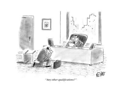 """""""Any other qualifications?"""" - Cartoon by Christopher Weyant"""