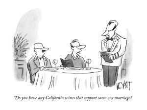 """Do you have any California wines that support same-sex marriage? - New Yorker Cartoon by Christopher Weyant"