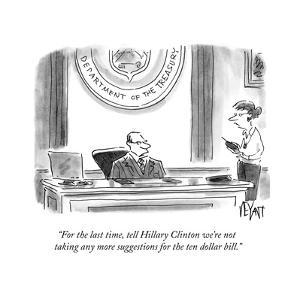 """For the last time, tell Hillary Clinton we're not taking any more suggest…"" - Cartoon by Christopher Weyant"