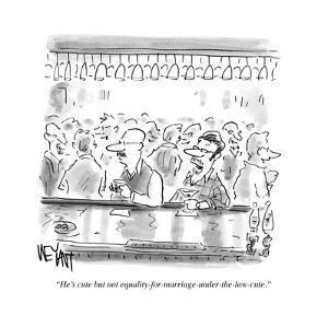 """He's cute, but not equality-for-marriage-under-the-law cute."" - Cartoon by Christopher Weyant"