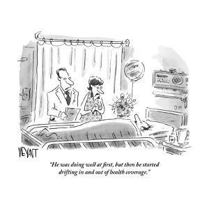 """He was doing well at first, but then he started drifting in and out of he?"" - New Yorker Cartoon by Christopher Weyant"