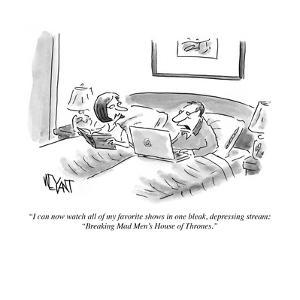 """""""I can now watch all of my favorite shows in one bleak, depressing stream:…"""" - Cartoon by Christopher Weyant"""