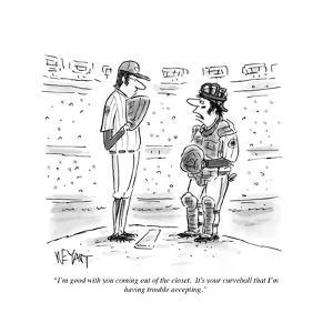 """I'm good with you coming out of the closet. It's your curveball that I'm …"" - Cartoon by Christopher Weyant"