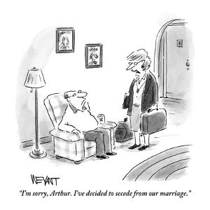 """I'm sorry, Arthur. I've decided to secede from our marriage."" - New Yorker Cartoon by Christopher Weyant"