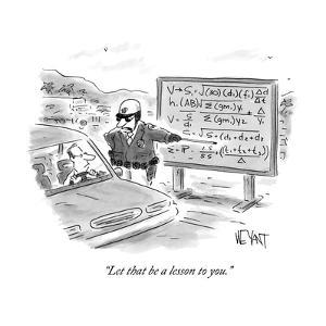 """Let that be a lesson to you."" - New Yorker Cartoon by Christopher Weyant"