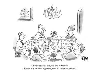 """""""On this special day, we ask ourselves, 'Why is this bracket different fro…"""" - Cartoon by Christopher Weyant"""
