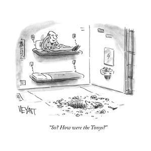 """So? How were the Tonys?"" - Cartoon by Christopher Weyant"