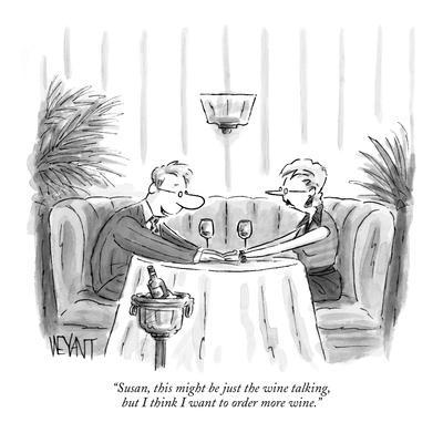 """""""Susan, this might be just the wine talking, but  I think I want to order …"""" - New Yorker Cartoon"""